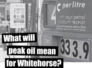 What will Peak Oil mean for Whitehorse?
